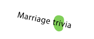 Marriage trivia